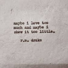 Depression Quote Extraordinary Maybe I Love Too Much The Daily Quotes