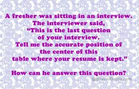 Last Interview Questions Tricky Interview Question Tell Me The Center Of This Table