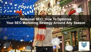 season al seasonal seo how to optimize your seo marketing strategy around any