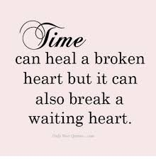 Heal Broken Heart Quotes Simple Une Can Heal A Broken Heart But It Can Also Break A Waiting Heart