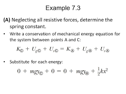 example 7 3 a neglecting all resistive forces determine the spring constant