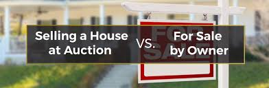 Selling A House At Auction Vs For Sale By Owner