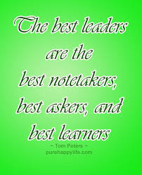 Best Leadership Quotes Magnificent Leadership Quote The Best Leaders Are The Best Notetakers Best