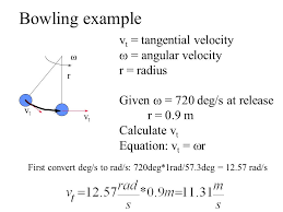 bowling example vt tangential velocity w angular velocity