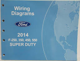 2014 ford f 250 350 450 550 super duty pickup electrical wiring 1997 ford super duty wiring diagram 2014 ford f 250 350 450 550 super duty pickup electrical wiring diagrams manual