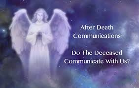 After Death Communications Do The Deceased Communicate With Us