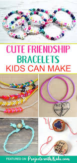 fun and unique friendship bracelet ideas kids will love to make for their f s friendship