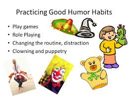humor for good health or coping grace and smile presented by practicing good humor habits reading cartoons humor books joke collections humorous essays