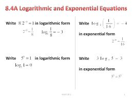 write the equation in exponential form math 1 write in logarithmic form write in exponential form