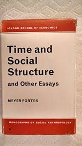 time social structure essays london by fortes meyer abebooks time and social structure and other essays fortes meyer