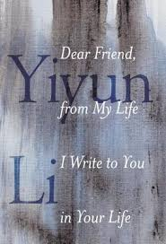 Dear Friend From My Life I Write To You In Your Life By Yiyun Li