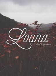 Light Girl Names Loana Meaning Good Light God Is Good French Name