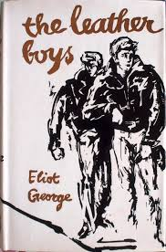the first edition cover of the eliot george 1961 novel the leather boys with ilrations by oliver carson and published by anthony blond london