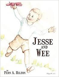 Jesse and Wee: Hilton, Fern A.: 9781468576139: Amazon.com: Books