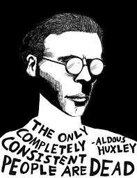 best george orwell images aldous huxley quotes  the only completely consistent people are dead aldous huxley