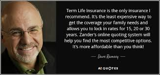 Term Life Insurance Online Quote Dave Ramsey quote Term Life Insurance is the only insurance I 70