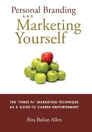 personal branding and marketing yourself the three ps marketing personal branding and marketing yourself the three ps marketing technique as a guide to career empowerment rita balian allen 9780991505104 amazon com