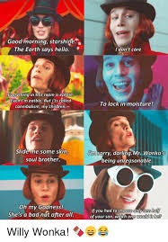 Good Morning Starshine Willy Wonka Quote Best of Good Morning Starshine The Earth Says Hello Everything In This Room