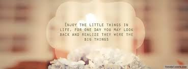 enjoy little things facebook covers