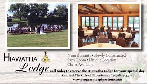 hiawatha lodge pipestone mn official website the hiawatha lodge was built as a tribute to all hiawatha club members their families and all song of hiawatha pageant performers and to recognize the