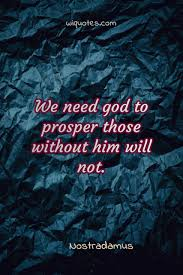 Inspirational god quotes, god is good sayings. God Quote By Nostradamus Picture Quotes Wiquotes Com