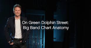 Green Dolphin Street Chart Gordon Goodwin On Arranging On Green Dolphin Street