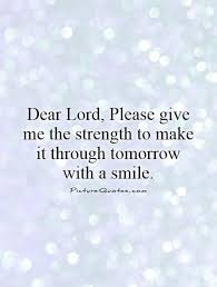 God Give Me Strength Quotes Fascinating Give Me Strength Quotes Sayings Give Me Strength Picture Quotes
