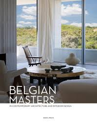 Belgian Masters In Timeless Architecture And Interior Design Belgian Masters In Contemporary Architecture And Interior