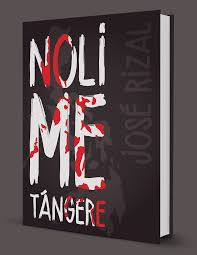 noli me tángere latin for touch me not is a novel written by josé rizal considered as one of the national heroes of the philippines
