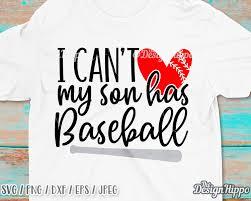 Baseball Mom Svg I Cant My Son Has Baseball Svg Practice Svg