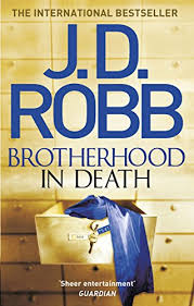 <b>Brotherhood in</b> Death: 42 eBook: <b>J. D. Robb</b>: Amazon.co.uk: Kindle ...