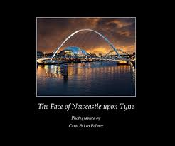 The Face of Newcastle upon Tyne by Carol & Leo Palmer   Blurb Books UK