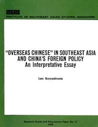 overseas chinese in southeast asia and s foreign policy an   overseas chinese in southeast asia and s foreign policy an interpretive essay