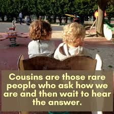 Top 40 Cousin Quotes Sayings SayingImages Awesome Cousin Saying Pics