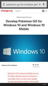 Windows 10 Petition Help With The Petition For Pokemon Go On Windows Album