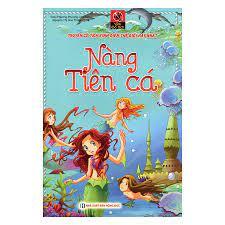 Vườn Cổ Tích - Nàng Tiên Cá (Tái Bản) - Truyện cổ tích Tác giả Triệu Phương  Phương