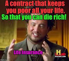 30 hilarious life insurance memes must see memes so funny. Life Insurance Memes Gifs Imgflip