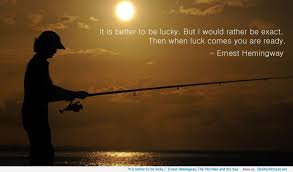 It Is Better To Be Lucky Ernest Hemingway यह Old Man और यह Sea