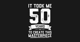 funny 50 years old joke t shirt 50th birthday gift idea t shirt
