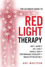 Red Light Therapy For Fat Loss Amazon Fr The Ultimate Guide To Red Light Therapy How To