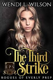 Amazon.com: The Third Strike: Dark High School Bully Romance: Rogues of  Everly Prep Book Three eBook: Wilson, Wendi: Kindle Store