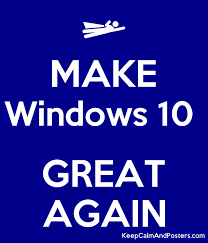 Make Windows 10 Great Again Keep Calm And Posters