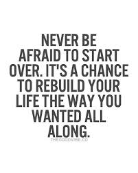 best life change quotes ideas food words it s a chance to rebuild your life the way
