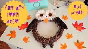 Diy Fall Decorations Diy Fall Room Decor Owl Wreath Youtube