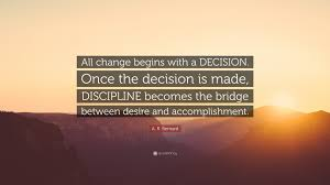"""Accomplishment Quotes Enchanting A R Bernard Quote """"All Change Begins With A DECISION Once The"""