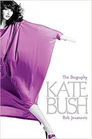 <b>Kate Bush: The</b> Biography: Amazon.co.uk: Jovanovic, Rob ...