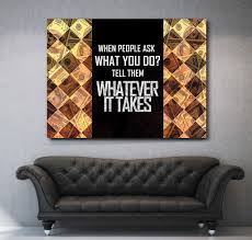 inspirational office. Inspirational Office Pictures. When People Ask - Whatever It Takes Motivational Canvas Wall