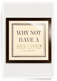 Why Not Have A Big Life 18k Gold Words Of Wisdom Artwork
