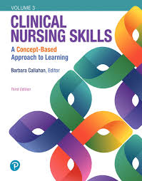 Callahan, Clinical Nursing Skills: A Concept-Based Approach, Volume ...