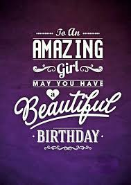 Birthday Quotes For A Beautiful Girl Best of To An Amazing Girl May You Have A Beautiful Birthday Birthdays